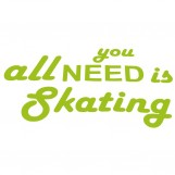 All you need is skating